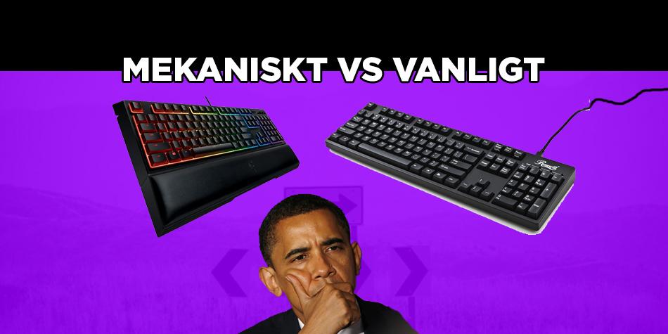 Mekaniskt tangentbord vs vanligt  Vilka för   nackdelar finns  e9522f7a64229